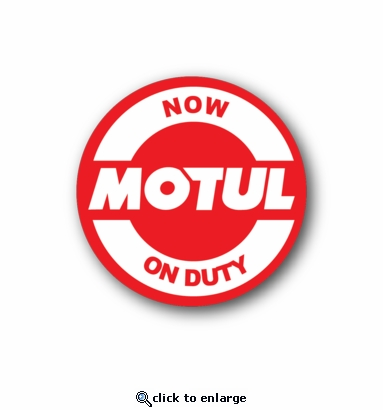 Now Motul on duty - Racing Sticker - Vinyl Sticker