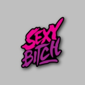 Sexy Bitch - Racing Sticker - Vinyl Sticker