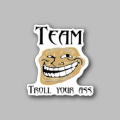 team troll your ass - Racing Sticker - Vinyl Sticker