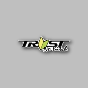 Trust no bitch - Racing Sticker - Vinyl Sticker