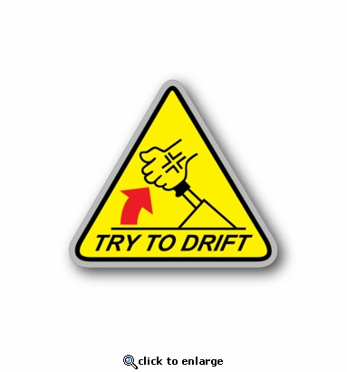 try to drift - Racing Sticker - Vinyl Sticker
