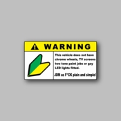 Warning - This vehicle does not have chrome wheels - Racing Sticker - Vinyl Sticker
