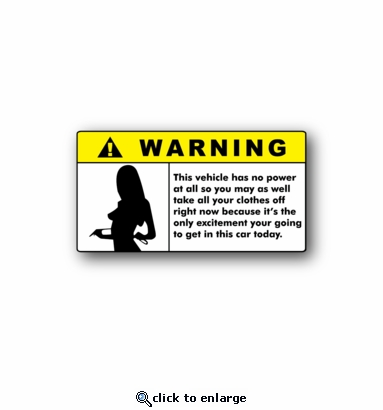 Warning - This vehicle has no power at all - Racing Sticker - Vinyl Sticker
