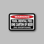 Warning - Tool rental fee - Racing Sticker - Vinyl Sticker