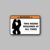 Warning - Two Riders Required at all times - Racing Sticker - Vinyl Sticker