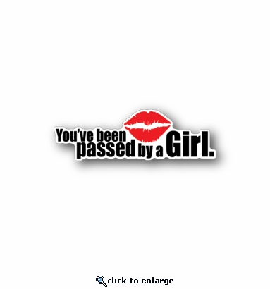 you've been pased by a girl - Racing Sticker - Vinyl Sticker