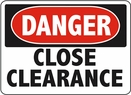 Aldon 6-CLOSE Danger - Close Clearance Sign