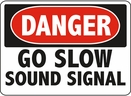 Aldon 6-SLOW Danger - Go Slow Sign