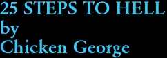 25 STEPS TO HELL by Chicken George