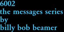 6002 the messages series by billy bob beamer