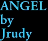 ANGEL by Jrudy