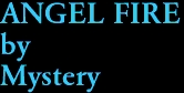 ANGEL FIRE by Mystery