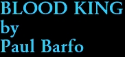BLOOD KING by Paul Barfo