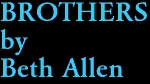 BROTHERS by Beth Allen