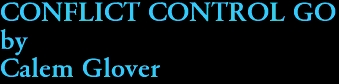 CONFLICT CONTROL GO by Calem Glover