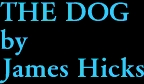 THE DOG by James Hicks