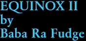 EQUINOX II by Baba Ra Fudge