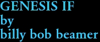 GENESIS IF by billy bob beamer
