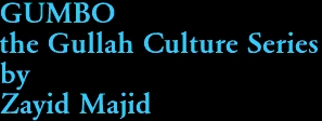 GUMBO the Gullah Culture Series by Zayid Majid