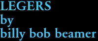 LEGERS by billy bob beamer