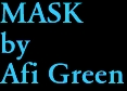 MASK by Afi Green