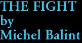 THE FIGHT by Michel Balint