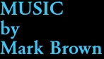 MUSIC by Mark Brown