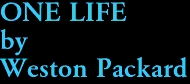 ONE LIFE by Weston Packard
