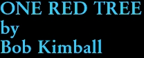 ONE RED TREE by Bob Kimball