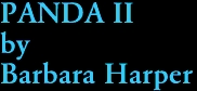 PANDA II by Barbara Harper