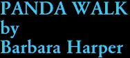 PANDA WALK by Barbara Harper
