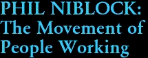 PHIL NIBLOCK:  The Movement of  People Working