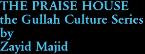 THE PRAISE HOUSE the Gullah Culture Series by Zayid Majid
