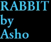 RABBIT by Asho