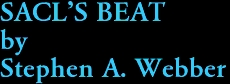 SACL'S BEAT by Stephen A. Webber