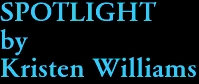 SPOTLIGHT by Kristen Williams