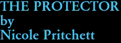 THE PROTECTOR by Nicole Pritchett