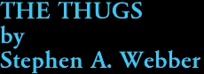 THE THUGS by Stephen A. Webber