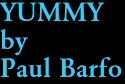 YUMMY by Paul Barfo