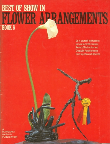 Best Of Show Flower Arrangements  Book 6, 1966