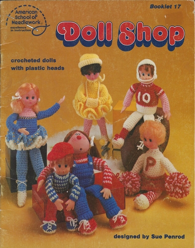 Vintage American School of Needlework #17 Doll Shop-Crochet Dolls With Plastic Heads