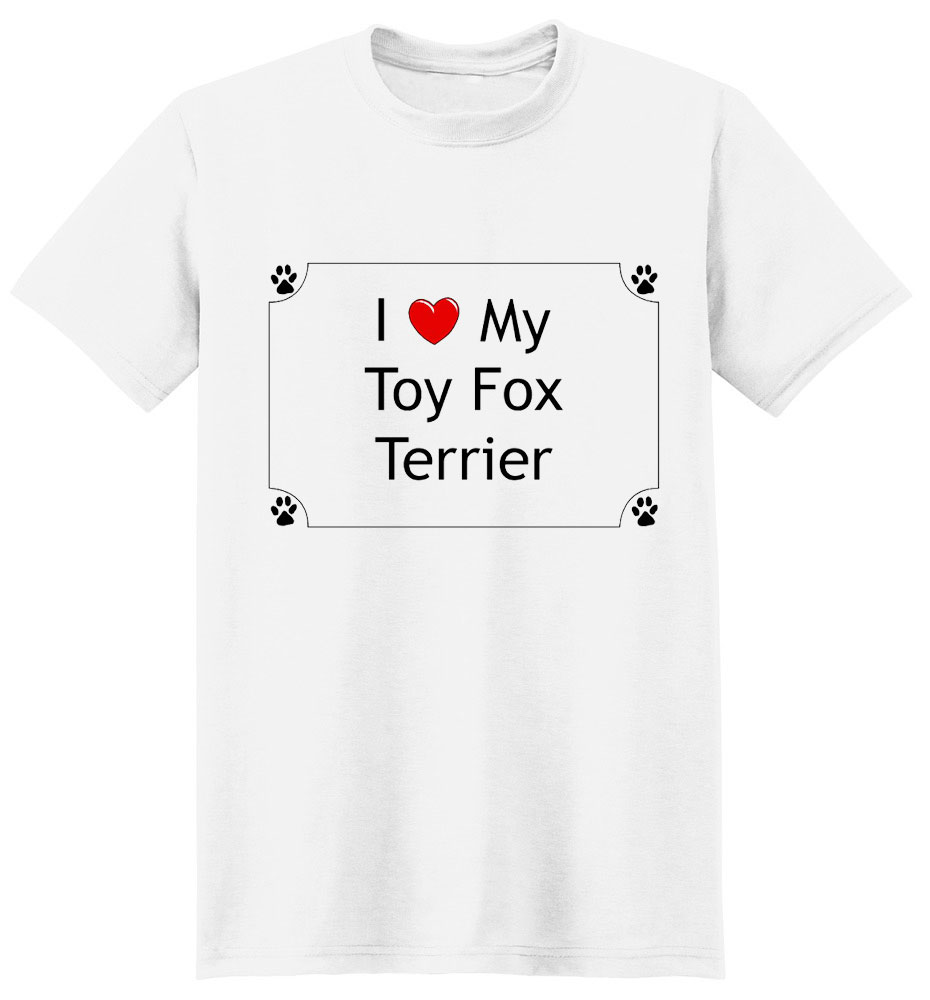 Toy Fox Terrier T-Shirt - I love my