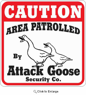 Attack Goose Sign