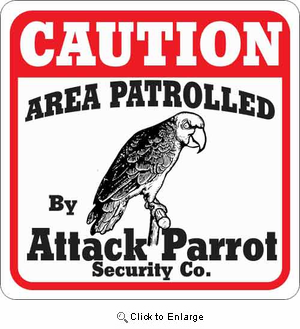 Attack Parrot Sign