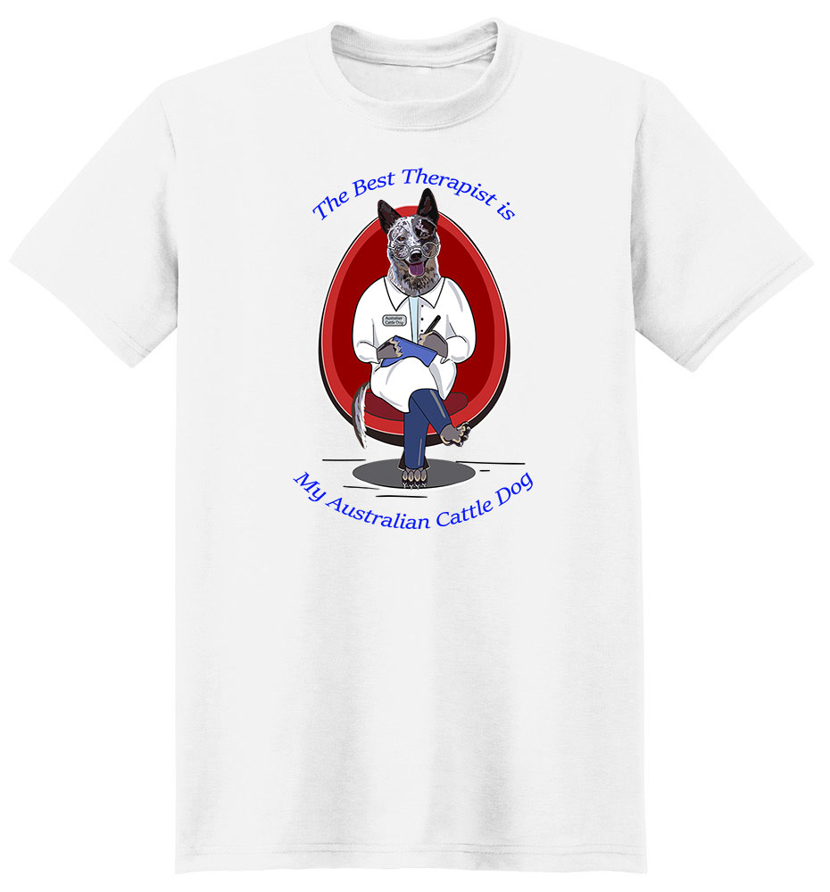 Australian Cattle Dog T Shirt Best Therapist
