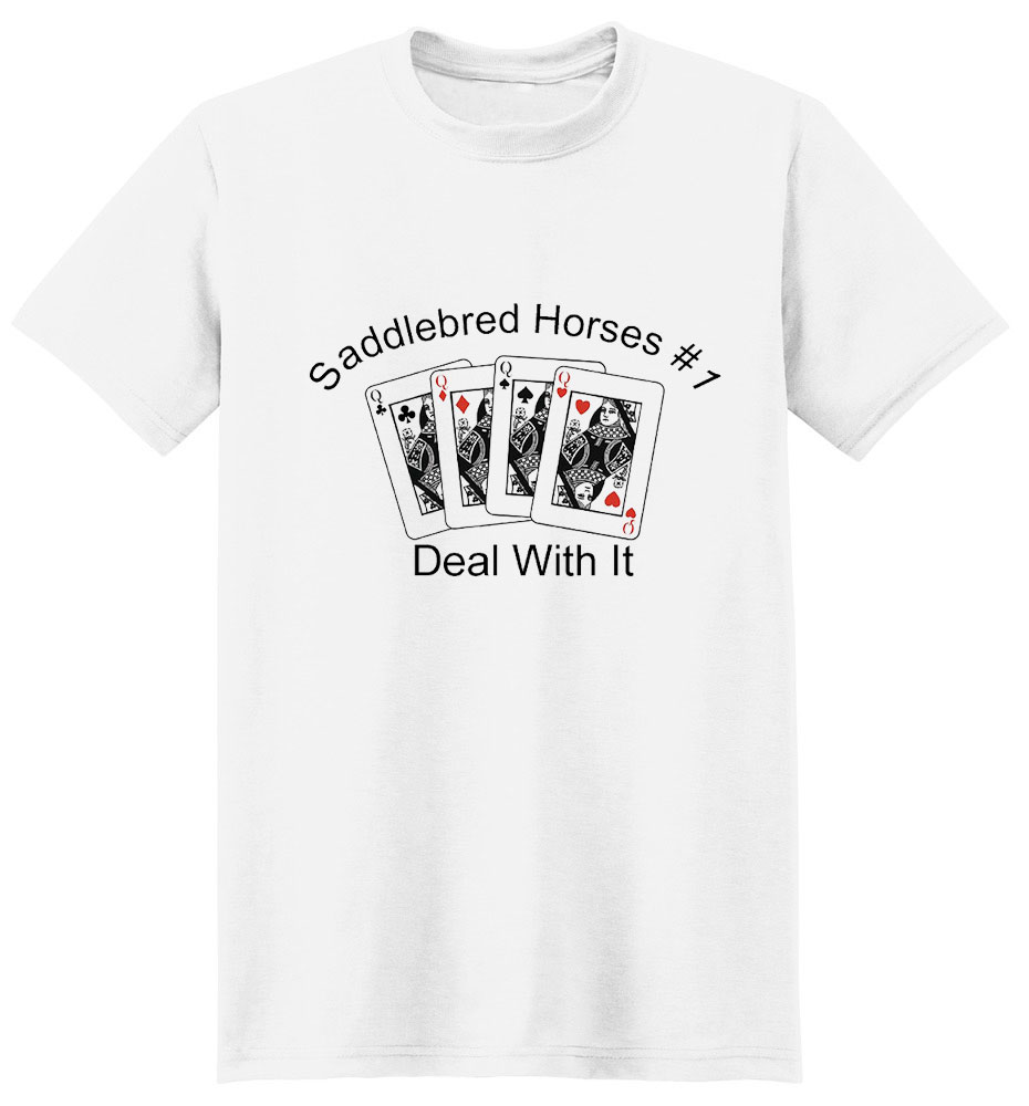 Saddlebred Horse T-Shirt - #1... Deal With It