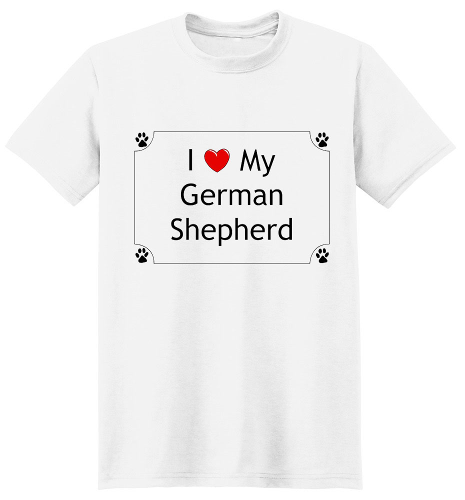 German Shepherd T-Shirt - I love my