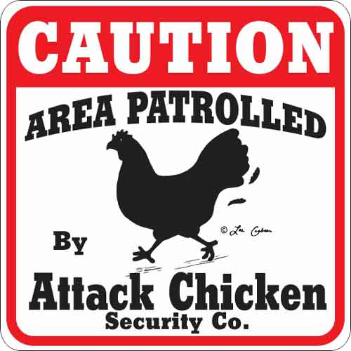 Attack Chicken Sign