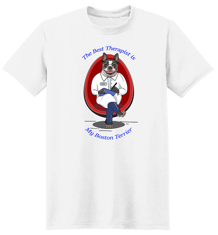 Boston Terrier T Shirt Best Therapist