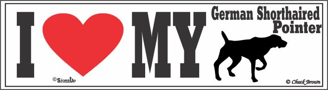 German Shorthaired Pointer Bumper Sticker I Love My